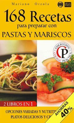 168 recetas para preparar con pastas y mariscos