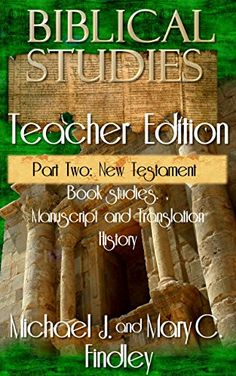 Biblical Studies Teacher Edition Part Two: New Testament by Michael Findley