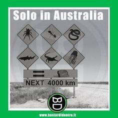 Solo in #Australia #bastardidentro #cartello #ipnoticamentebastardidentro www.bastardidentro.it