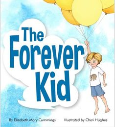 Booktopia has The Forever Kid by Elizabeth Mary Cummings and Cheri Hughes. Buy a discounted Paperback of The Forever Kid online from Australia's leading online bookstore. Kids Online, Family Love, Literacy, Disney Characters, Fictional Characters, How To Memorize Things, Mary, Author, Tours