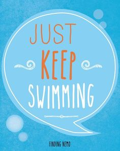 My kids regularly give me this advice. Just keep swimming. Just keep swimming. Just keep swimming, swimming, swimming. We swim. Typography Prints, Quote Prints, I Love Swimming, Motivational Quotes, Inspirational Quotes, Favorite Movie Quotes, Favorite Things, Movie Lines, Film Quotes