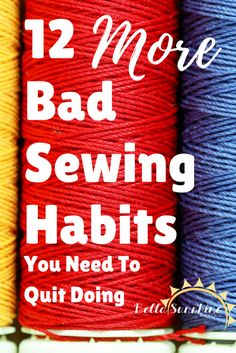 A year ago today we wrote our viral post 15 Bad Sewing Habits You Need to Quit Doing. That post has had over 170comments at the time of this writing. It was so popular that we thought we would follow it up with another post. So without further ado… 12 MORE Bad Sewing Habits You …