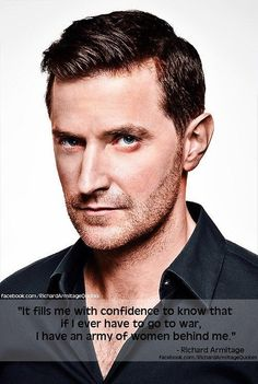 So he knows about the fandom. That's one army you can sign me up for. Richard Armitage about his female fans.