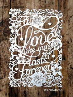 Original Unframed Papercut, A LOVE Like Ours Lasts Forever Floral Wedding Day / Anniversary Papercut Gift from Samantha's Papercuts