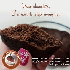 Dear #chocolate,  It's hard to stop loving you :)  #ChocolateLovers, follow us @chocolateroomau