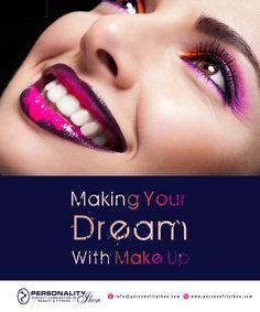 Making your Dream With Makeup www.personalityikon.com  #PersonalityIkon #salon #beauty #hair #skin