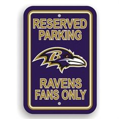 """Baltimore Ravens Fan Parking Signs. Show your team spirit proudly with this 12"""""""" x 18"""""""" Parking Sign. Each sign is made of durable styrene plastic. The officially licensed Ravens magnets are decorated"""