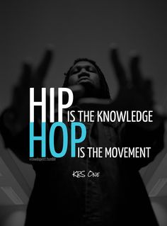 Hip Hop Is The Knowledge. Hip Hop Is The Movement - KRS One DWill...Jus Chill