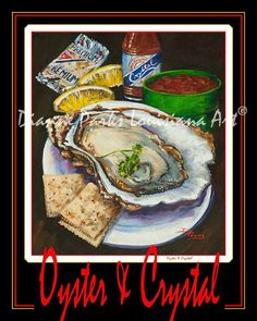 """New Orleans Art Poster """"Oysters & Crystal"""" New Orleans Oysters, Louisiana Seafood, New Orleans Art Louisiana Seafood, Louisiana Art, Raw Oysters, New Orleans Art, New Orleans French Quarter, Cat Art, The Ordinary, Original Paintings, Art Pieces"""