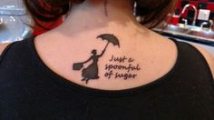 Disney Tattoo Mary Poppins.  Just a spoonful of sugar.