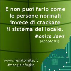 E non puoi farlo come le persone normali invece di crackare il sistema del locale. Monica Jaws