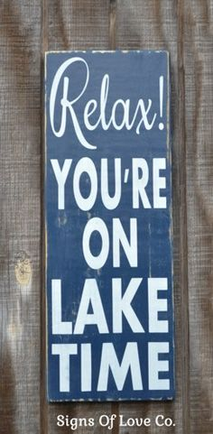 Lake Sign Lake House Decor Relax Youre On Lake Time House Warming New Home Realtor Christmas Home Owner Lake Wooden Plaque Wall Art Decorations Quotes Sayings Gift Rustic Wood Signs