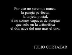 Julio Cortázar discovered by lian on We Heart It Poetry Quotes, Book Quotes, Me Quotes, French Quotes, Spanish Quotes, Cool Words, Wise Words, Great Quotes, Inspirational Quotes