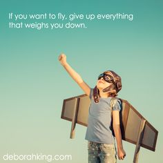 "Inspirational Quote: ""If you want to fly, give up everything that weighs you down"".  Hugs, Deborah  #EnergyHealing"