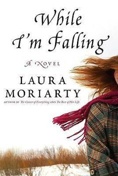 While I'm Falling by Laura Moriarty (4 stars)