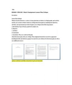 Lesson Plan Critique  Obtain, from the internet or a school, a lesson plan that you believe is of high quality and could be used in your current or future classroom. Critique the lesson plan by examining… (More)