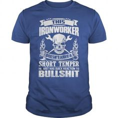 Awesome Tee This Ironworker Doesn't Have A Short Temper T-Shirt T-Shirt