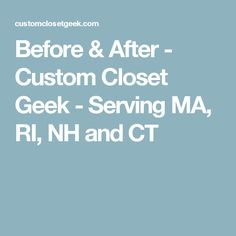 Before U0026 After   Custom Closet Geek   Serving MA, RI, NH And CT