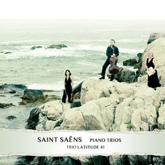 Saint-Saëns: Piano Trios by Trio Latitude 41