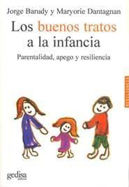 los buenos tratos a la infancia: parentalidad, apego y resilienci a-jorge barudy-maryorie dantagnan-9788497840910