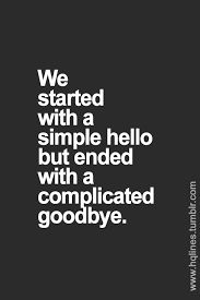 Hello Goodbye Quotes. QuotesGram More