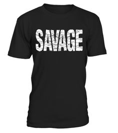 "# Savage  funny graphic tees for men .  Special Offer, not available in shops      Comes in a variety of styles and colours      Buy yours now before it is too late!      Secured payment via Visa / Mastercard / Amex / PayPal      How to place an order            Choose the model from the drop-down menu      Click on ""Buy it now""      Choose the size and the quantity      Add your delivery address and bank details      And that's it!      Tags: The perfect gift for the savages you love in…"