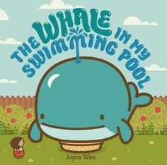 The Whale in My Swimming Pool | by Joyce Wan | April 7th 2015 | One sunny day, a little boy heads outside for a swim, but his pool is already taken . . . There's a big whale in the water and it's not budging! The boy tries everything to get the whale to leave. Nothing seems to work. Not fetch. Not tag. Not even offering his allowance. What's a boy to do? Luckily, he comes up with the perfect solution: he decides to chill out on a spray of water over the whale's spout. #picturebooks #2015