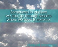 What If TODAY Is the Day For You To Reassess? - MargaretFeinberg.com