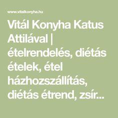 Vitál Konyha Katus Attilával | ételrendelés, diétás ételek, étel házhozszállítás, diétás étrend, zsírégetés , ebéd házhozszállítás, fogyókúrás ételek, fogyókúrás étrend, étel rendelés, ebéd rendelés, diétás étel Math Equations