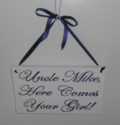 Uncle Here Comes Your Girl Aisle Sign/ Ties to by 4TheLoveOfHannah, $22.00