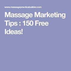Massage Marketing Tips : 150 Free Ideas!