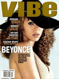 Vibe magazine with it's fiftymillion ads lol Beyonce. Vibe Oct. 2002