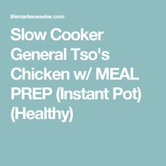 Slow Cooker General Tso's Chicken w/ MEAL PREP (Instant Pot) (Healthy)