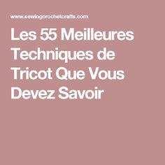 Les 55 Meilleures Techniques de Tricot Que Vous Devez Savoir