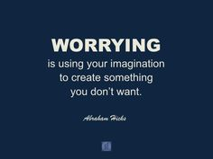 #AbrahamHicksQuote #Contrast #Worrying
