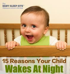It can be hard to understand why your baby or toddler wakes up at night. Use our checklist of the top 15 reasons for night waking to make sense of it all.
