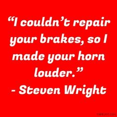 Funny Quotes - Collection Of Inspiring Quotes, Sayings, Images Funny Picture Quotes, Funny Quotes, Funny Humor, Comedy Lines, Steven Wright, Bicycle Quotes, Famous Quotes About Life, Laughter The Best Medicine, Stand Up Comedians