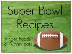 Mommy's Kitchen - Home Cooking & Family Friendly Recipes: Super Bowl & Game Day Recipe's. Becasue It's all about the Food.