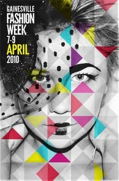 Fashion Week Poster 2010. On this poster shape is use over the photograph which is very eyecatching because it is the only colour used other then the word 'APRIL'