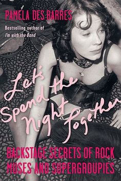 Pamela Des Barres...I want to read all her books and pretend I was a GTO