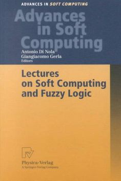 Lectures on Soft Computing and Fuzzy Logic