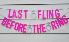 Last Fling Before The Ring... Bachelorette Party... Bride To Be... Fiance... by OhSoRusticCreations on Etsy