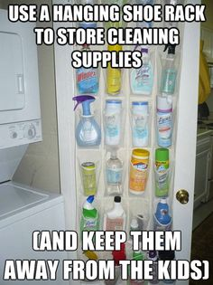 Use a hanging shoe rack to store cleaning supplies and keep them away from the kids!