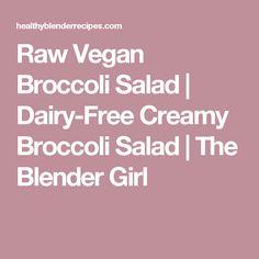 Raw Vegan Broccoli Salad   Dairy-Free Creamy Broccoli Salad   The Blender Girl