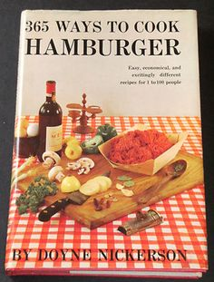 Vintage Cookbook 365 Ways to Cook Hamburger by Doyne Nickerson 1960