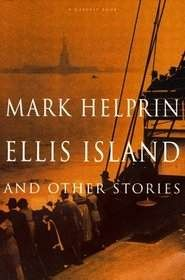 Mark Helprin - Ellis Island and Other Stories