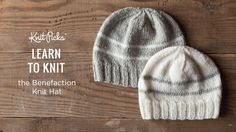 Learn to Knit a Benefaction Knit Hat