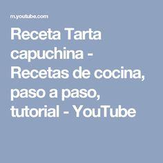 Receta Tarta capuchina - Recetas de cocina, paso a paso, tutorial - YouTube