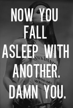 Now you fall asleep with another. Damn you. - Lana del Rey - Damn You