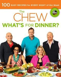 The Chew: What's for Dinner?: 100 Easy Recipes for Every Night of the Week: The Chew, Mario Batali, Michael Symon, Carla Hall, Clinton Kelly. Daphne Oz, Carla Hall, Clinton Kelly, Mario Batali, Michael Symon, The Chew, New Cookbooks, Food Trends, Dinner Recipes